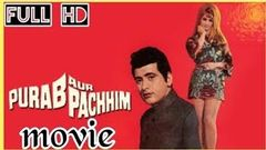 Purab Aur Paschim Full Movie Manoj Kumar, Saira Banu, Prem Chopra, Ashok Kumar, and Pran