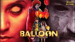Hindi Movies | Balloon Full Movie | Hindi Dubbed Movies 2019 Full Movie | Horror Movies