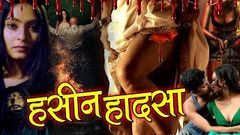 हसीन हादसा Naseen Hadsaa | New Release Hindi Horror Movie | Superhit Hindi Thriller Romantic Movie