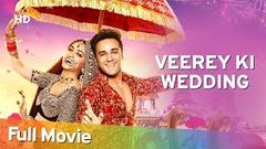 Veerey Ki Wedding HD | Pulkit Samrat | Kriti Kharbanda | Jimmy Shergill | Bollywood Latest Movie