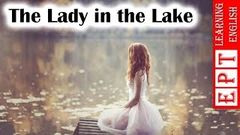 Learn English Through Story ★ The Lady in the Lake