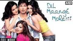 Dil Maange More | Hindi Movies Full Movie | Shahid Kapoor Movies | Latest Bollywood Full Movies