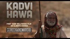 Kadvi Hawa कडवी हवा Bollywood 2017 Latest Full Movie Promotion Video - Uncut Video | Sanjay Mishra,