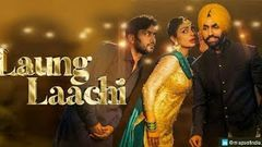 Laung Laachi | Full Movie | Amberdeep Singh Neeru Bajwa Ammy Virk | New Punjabi Movie 2019 |