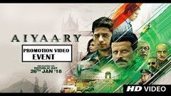 Latest Hindi Movie Aiyaary - Sidharth Malhotra Manoj Bajpayee Rakul Preet Singh | Trailer Launch