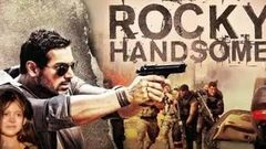 ROCKY HANDSOME FULL MOVIE - JOHN ABRAHAM