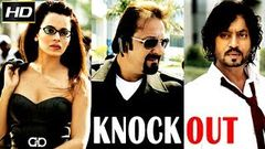 Knock Out 2010 - Dramatic Movie | Sanjay Dutt, Irrfan Khan, Kangna Ranaut, Gulshan Grover