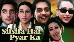 Silsila Hai Pyar Ka Full Movie Facts | Chandrachur | Karishma Kapoor