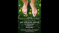 The Earthing Movie: The Remarkable Science of Grounding (full documentary)
