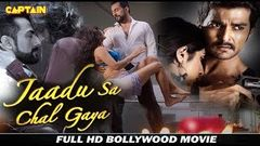 Jaadu Sa Chal Gaya - HD Bollywood Hindi Movie - Sudhanshu Pandey, Raqesh Vashisth, Meera Vasudevan