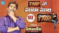 TNR తో Mukha Mukhi - Full Interview Talk @ Cinevaaram Frankly with TNR 133