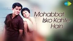 Mohabbat Isko Kahte Hain - Hindi(1965) Full Movie | Shashi, Nanda, Leela, Tabassum, Madan Puri, Helen