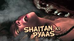 Shaitan Ki Pyaas ll Full Hindi Dubbed Horror Movie ll Horror, Action, Comedy ll Hit Indian Spicy