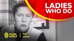 Ladies Who Do | Full HD Movies For Free | Flick Vault