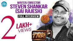 Writer Director Steven Shankar (Sai Rajesh) Full Interview | Frankly With TNR 60 | 319