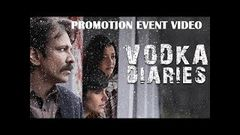 Vodka Dairies वोडका डेयरीज Bollywood Movie Promotion Video - Kay Kay Menon, Raima Sen, Mandira Bedi