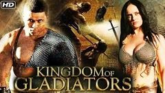 Kingdom Of Gladiators– Husn Ki Talvar Full Hollywood Dubbed Hindi Thriller Film - HD Latest 2016