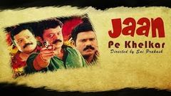 """Jaan Pe Khelkar"" 
