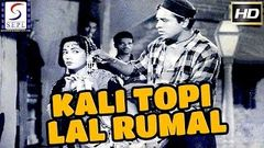 Kali Topi Lal Rumal l Super Hit Hindi Black & White Full Movie l K N Singh Kamal Mehra Shakila