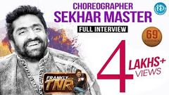 Sekhar Master Exclusive Interview Frankly With TNR 69 | Talking Movies With iDream 434