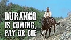 Durango Is Coming, Pay or Die | FULL WESTERN MOVIE | English | Cowboys | Free Movie