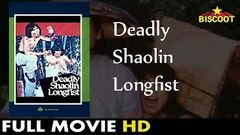 Deadly Shaolin Longfist Full English Movie | Mike Wong Natassa Chan | 1983