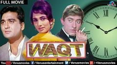 Waqt Full Movie | Superhit Bollywood Classic Movie | Evergreen Hindi Movies | Bollywood Full Movies
