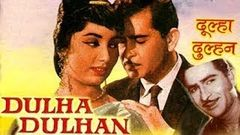 DULHA DULHAN | POPULAR FULL HINDI MOVIE | SUPERHIT HINDI MOVIES | RAJ KAPOOR - SADHANA