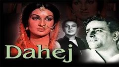 Dahej | Full Hindi Movie | Mumtaz Begum , Karan Dewan