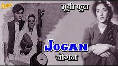 Jogan 1950 Full Movie | जोगन | Dilip Kumar, Nargis