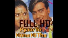 Pyaar To Hona Hi Tha Full Movie HD Ajay Devgan Kajol720p