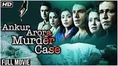 Watch Ankur Arora Murder Case Hindi Full Movie Free Online Thriller DVD HD 2013
