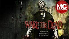 Wake The Dead | 2017 Horror | Full Movie