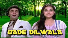 Bade Dil Wala | बड़े दिल वाला | Full Hindi Movie | Rishi Kapoor, Tina Munim, Sarika | HD 1080p