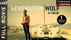 GENERATION WOLF | New Hollywood Hindi Dubbed Movie 2020 | Action | Thriller | Full Movie