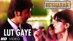 Lut Gaye (Tere Mohalle) Song Besharam | Ranbir Kapoor Pallavi Sharda | Latest Bollywood Movie 2013