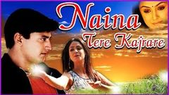 """Naina Tere Kajarare"" 