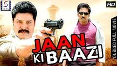 Jaan Ki Baazi - South Indian Super Dubbed Action Film - Latest HD Movie 2017