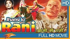 Jhansi Ki Rani Hindi Full Movie | Sohrab Modi, Mehtab Sapru, Mubarak | Eagle Hindi Movies