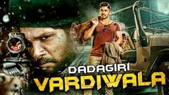 Dadagiri Wardiwale Ki (2018) | Latest Action Hindi Movies | New Hindi Dubbed Movies | HD