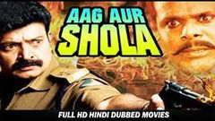 Aag Aur Shola - HD Hindi Dubbed Actin Movie - Ashish Vidyarthi, Kiran Rathod, Raja Sekhar