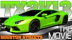 "TX2K13 ""The Movie"" Streets of Houston Texas drag racing 2013 Full Event"