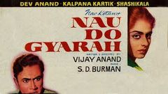 Nau Do Gyarah (1957) | Dev Anand | Kalpana Kartik (Full Movie)