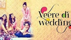 Veere Di Wedding Full Movie Amazing Facts - Kareena Kapoor Khan, Sonam Kapoor Ahuja