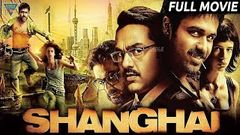 Shanghai 2019 HD Hindi Full Length Movie | Abhay Deol, Emraan Hashmi | Eagle Hindi Movies