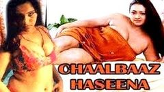 Chaal Baaz Haseena | FULL HOT MOVIE