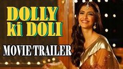 Dolly Ki Doli Full Hindi Movie 2015 HD Sonam Kapoor Pulkit Samrat Rajkummar Rao
