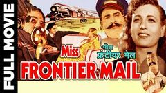 Miss Frontier Mail (1936) Full Movie | मिस फ्रंटियर मेल | Fearless Nadia, John Cawas