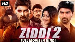 ZIDDI 2 - Hindi Dubbed Full Action Movie | South Indian Movies Dubbed In Hindi Full Movie