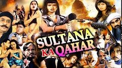 Sultana Ka Qahar | Bollywood Hindi Action Movie